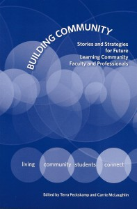 Image of book cover: Building Community: Stories and Strategies for Future Learning Community Faculty and Professionals