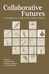 Image of book cover: Collaborative Futures: Critical Reflections on Publicly Active Graduate Education