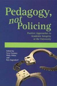 Image of book cover: Pedagogy, not Policing: Positive Approaches to Academic Integrity at the University